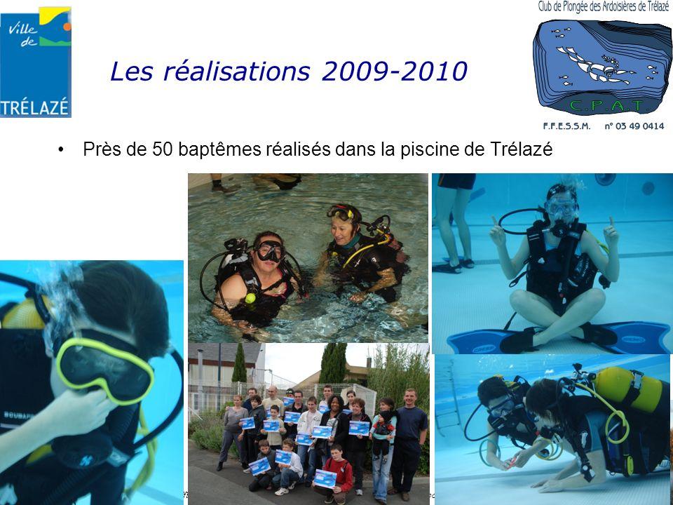 Les réalisations 2009-2010 Près de 50 baptêmes réalisés dans la piscine de Trélazé Établissement APS n° 04909ET00040 Affilié à la FFESSM sous le n° 03490414 – Agrément Jeunesse et Sport n° 49 S 2095