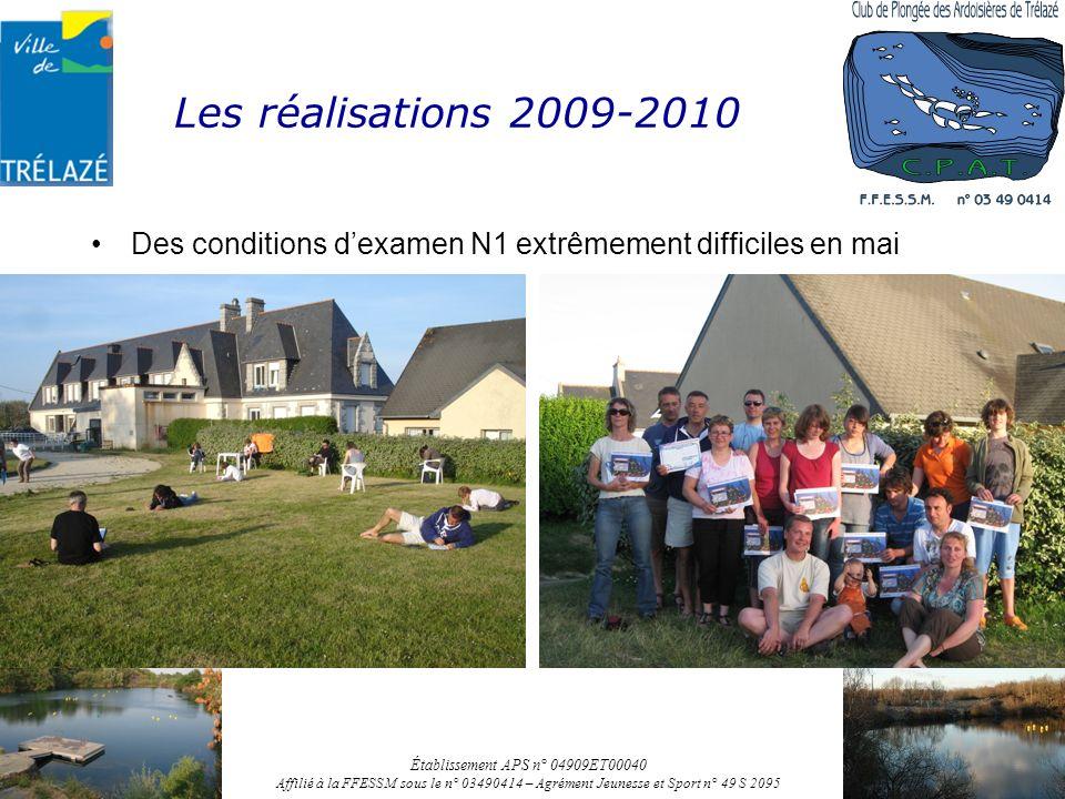 Les réalisations 2009-2010 Des conditions dexamen N1 extrêmement difficiles en mai Établissement APS n° 04909ET00040 Affilié à la FFESSM sous le n° 03
