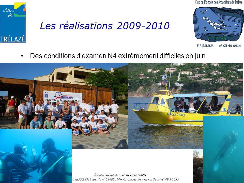 Les réalisations 2009-2010 Des conditions dexamen N4 extrêmement difficiles en juin Établissement APS n° 04909ET00040 Affilié à la FFESSM sous le n° 0