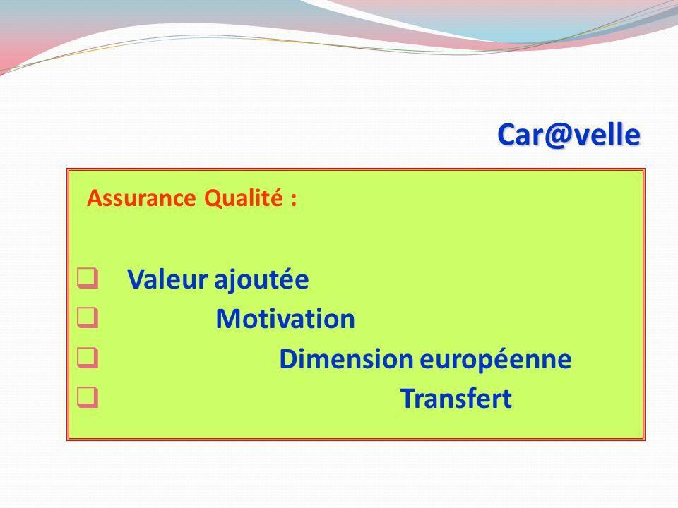 Car@velle Assurance Qualité : Valeur ajoutée Motivation Dimension européenne Transfert