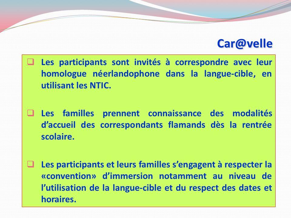 Car@velle Les participants sont invités à correspondre avec leur homologue néerlandophone dans la langue-cible, en utilisant les NTIC.