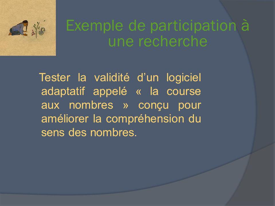Exemple de participation à une recherche Tester la validité dun logiciel adaptatif appelé « la course aux nombres » conçu pour améliorer la compréhens