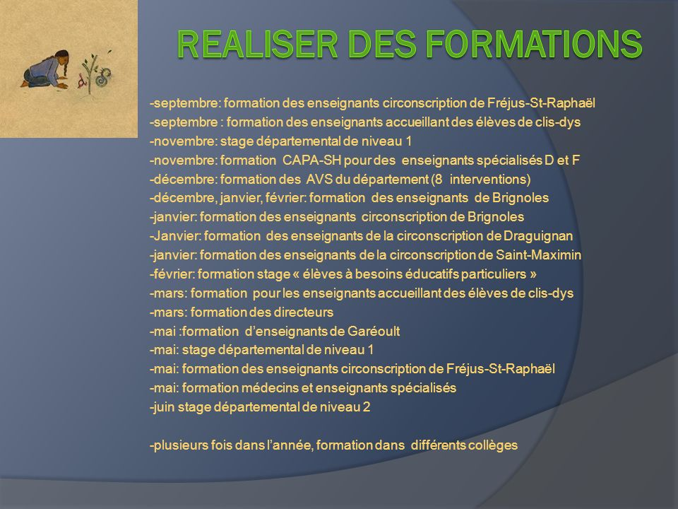-septembre: formation des enseignants circonscription de Fréjus-St-Raphaël -septembre : formation des enseignants accueillant des élèves de clis-dys -