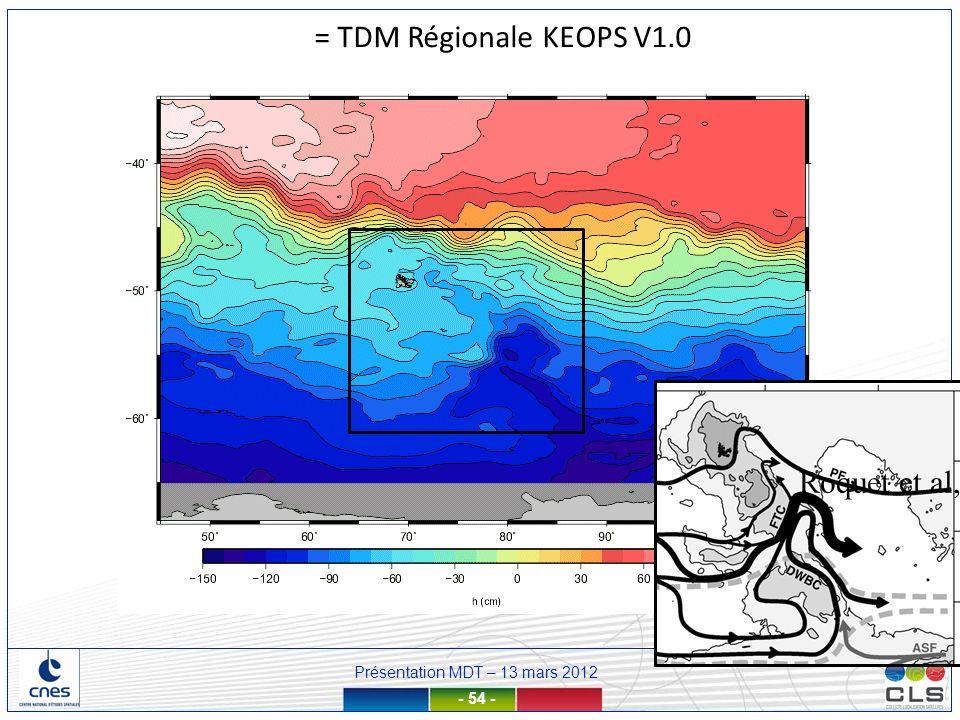 Présentation MDT – 13 mars 2012 - 54 - Roquet et al, 2009 = TDM Régionale KEOPS V1.0