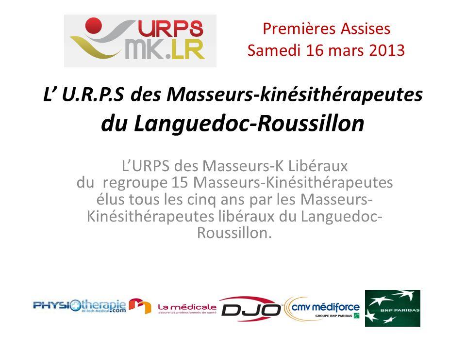 L U.R.P.S des Masseurs-kinésithérapeutes du Languedoc-Roussillon LURPS des Masseurs-K Libéraux du regroupe 15 Masseurs-Kinésithérapeutes élus tous les cinq ans par les Masseurs- Kinésithérapeutes libéraux du Languedoc- Roussillon.