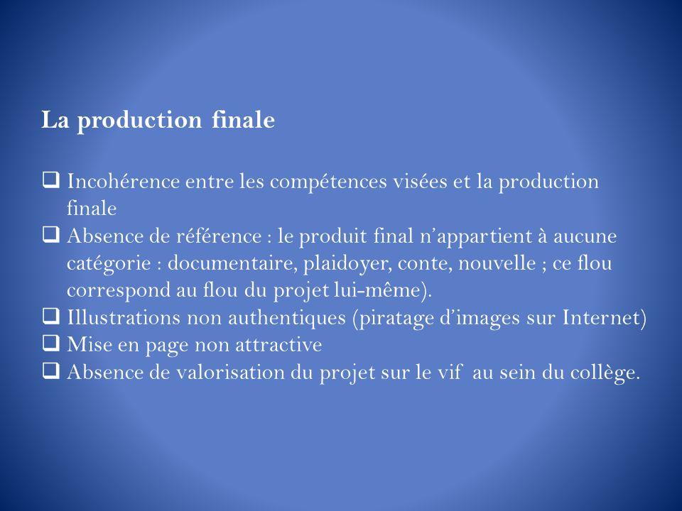 La production finale Incohérence entre les compétences visées et la production finale Absence de référence : le produit final nappartient à aucune cat