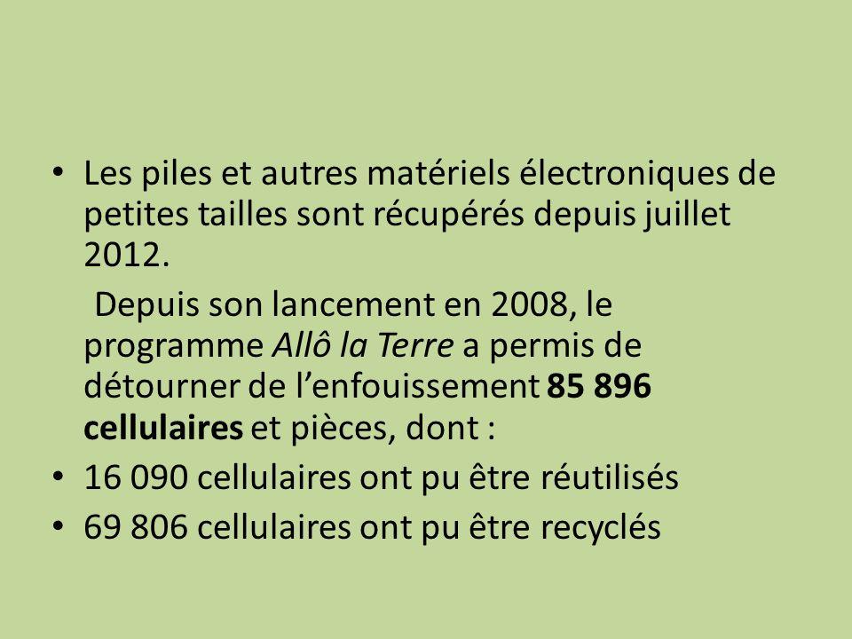 Les piles et autres matériels électroniques de petites tailles sont récupérés depuis juillet 2012.