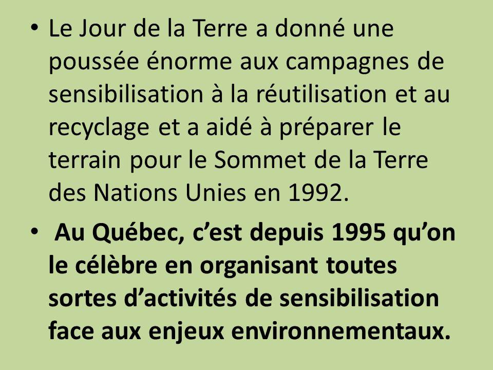 Le Jour de la Terre a donné une poussée énorme aux campagnes de sensibilisation à la réutilisation et au recyclage et a aidé à préparer le terrain pour le Sommet de la Terre des Nations Unies en 1992.