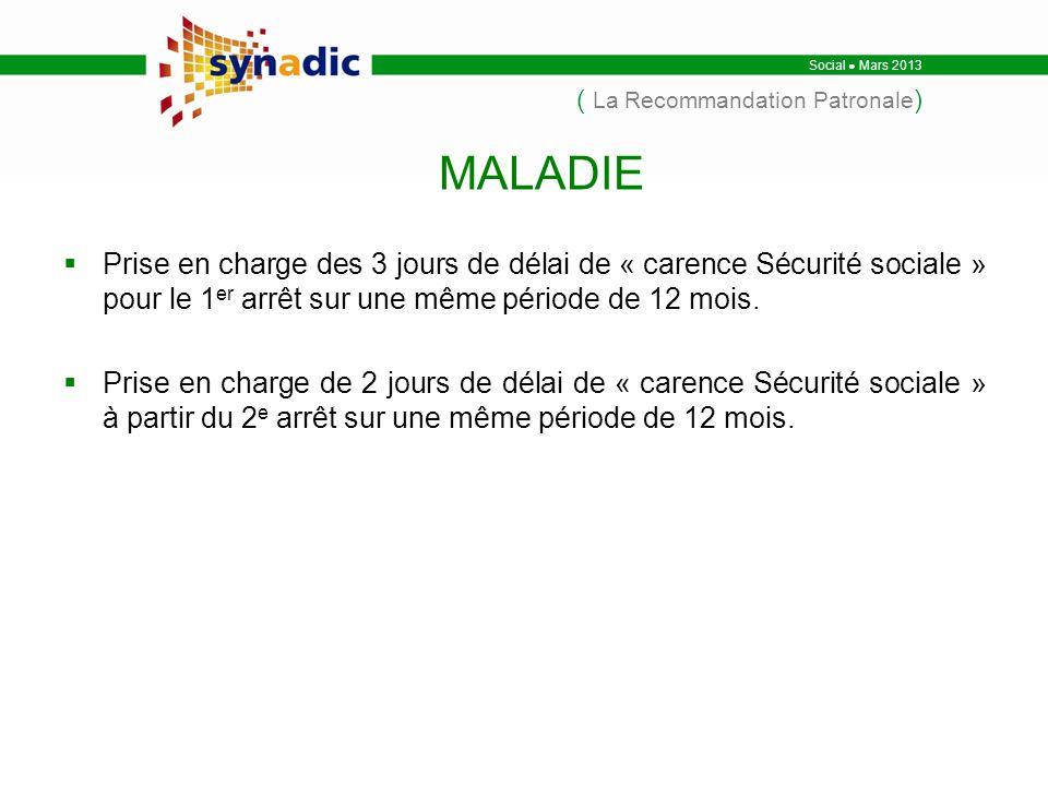 Prise en charge des 3 jours de délai de « carence Sécurité sociale » pour le 1 er arrêt sur une même période de 12 mois.
