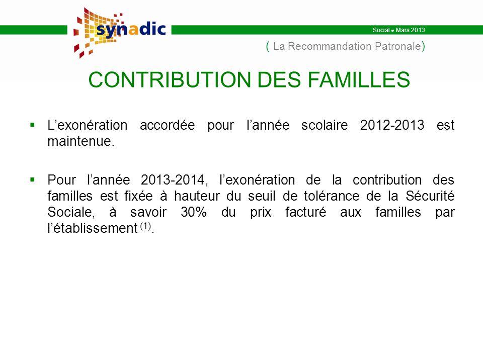 Social Mars 2013 ( La Recommandation Patronale ) Lexonération accordée pour lannée scolaire 2012-2013 est maintenue.