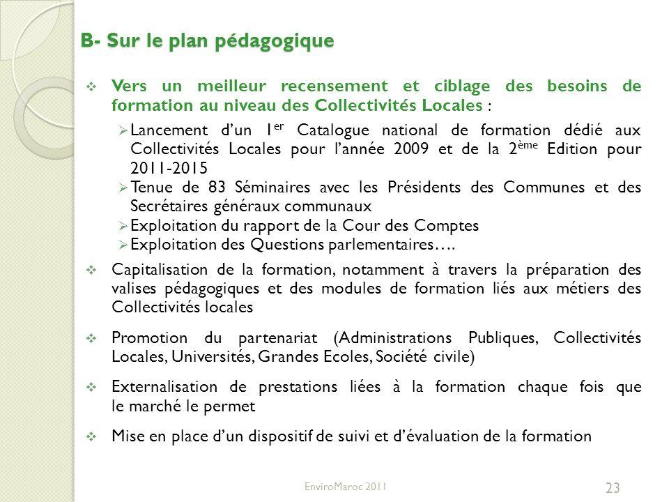 B- Sur le plan pédagogique 23 Vers un meilleur recensement et ciblage des besoins de formation au niveau des Collectivités Locales : Lancement dun 1 e