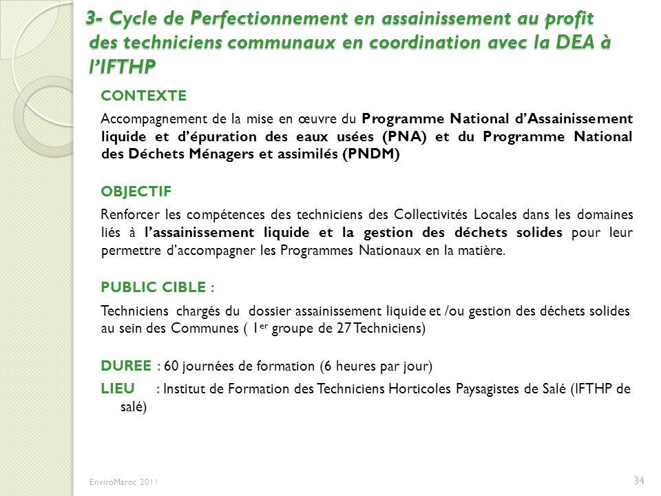 3- Cycle de Perfectionnement en assainissement au profit des techniciens communaux en coordination avec la DEA à lIFTHP 3- Cycle de Perfectionnement e