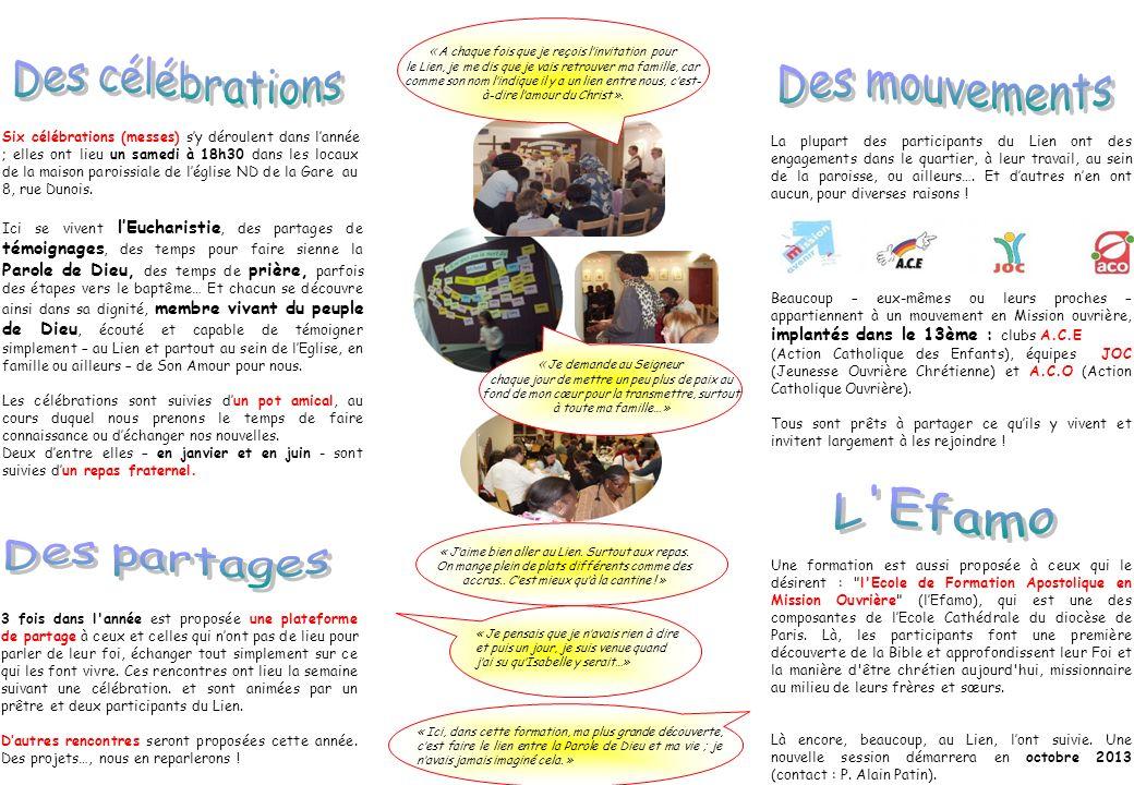 Six célébrations (messes) sy déroulent dans lannée ; elles ont lieu un samedi à 18h30 dans les locaux de la maison paroissiale de léglise ND de la Gare au 8, rue Dunois.