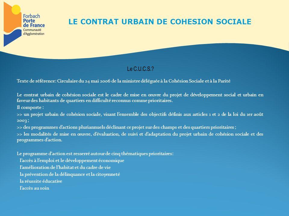 Texte de référence: Circulaire du 24 mai 2006 de la ministre déléguée à la Cohésion Sociale et à la Parité Le contrat urbain de cohésion sociale est l