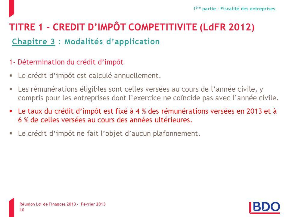 TITRE 1 – CREDIT DIMPÔT COMPETITIVITE (LdFR 2012) 1- Détermination du crédit dimpôt Le crédit dimpôt est calculé annuellement. Les rémunérations éligi