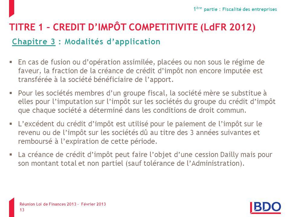 TITRE 1 – CREDIT DIMPÔT COMPETITIVITE (LdFR 2012) En cas de fusion ou dopération assimilée, placées ou non sous le régime de faveur, la fraction de la