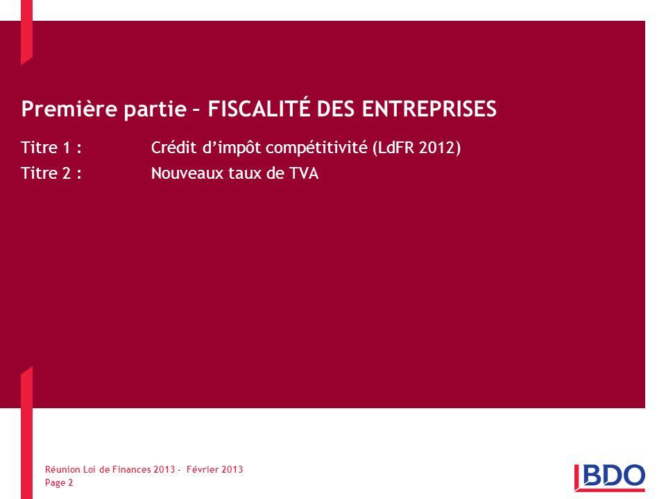 Première partie – FISCALITÉ DES ENTREPRISES Titre 1 : Crédit dimpôt compétitivité (LdFR 2012) Titre 2 : Nouveaux taux de TVA Réunion Loi de Finances 2