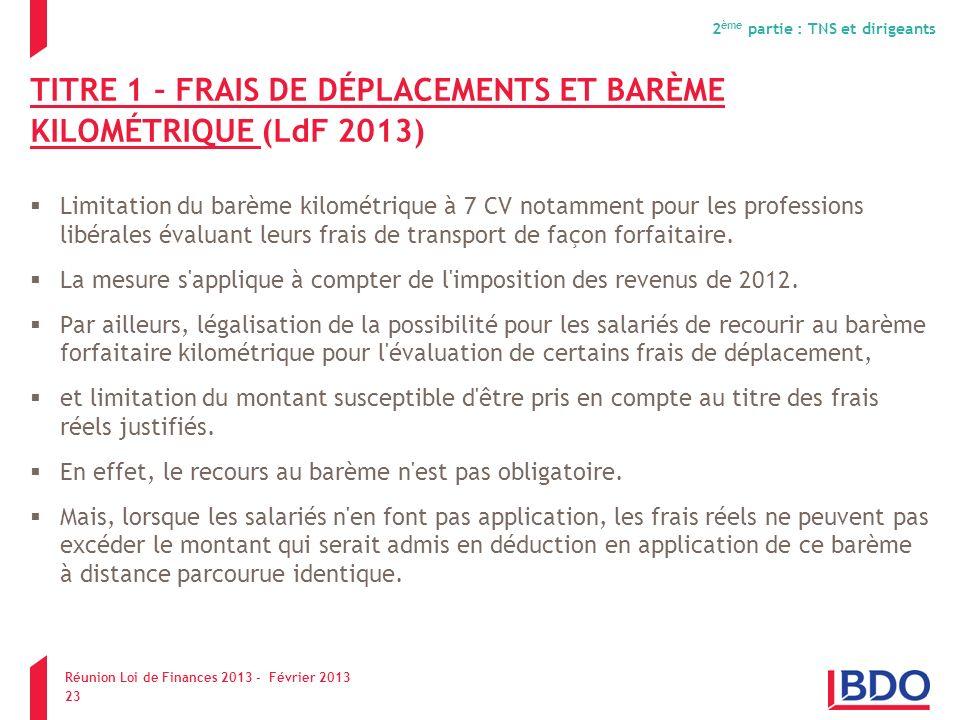 TITRE 1 – FRAIS DE DÉPLACEMENTS ET BARÈME KILOMÉTRIQUE (LdF 2013) Limitation du barème kilométrique à 7 CV notamment pour les professions libérales év