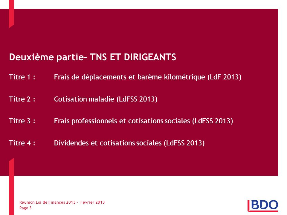 Deuxième partie– TNS ET DIRIGEANTS Titre 1 : Frais de déplacements et barème kilométrique (LdF 2013) Titre 2 : Cotisation maladie (LdFSS 2013) Titre 3