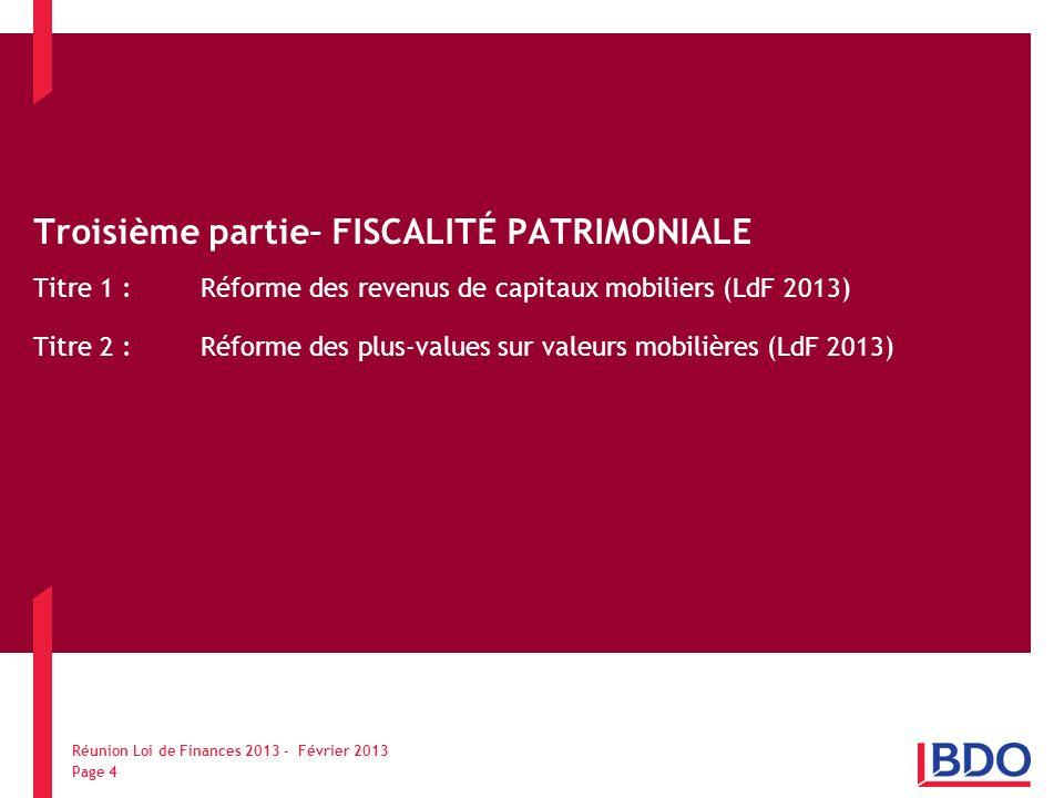 Troisième partie– FISCALITÉ PATRIMONIALE Titre 1 : Réforme des revenus de capitaux mobiliers (LdF 2013) Titre 2 : Réforme des plus-values sur valeurs