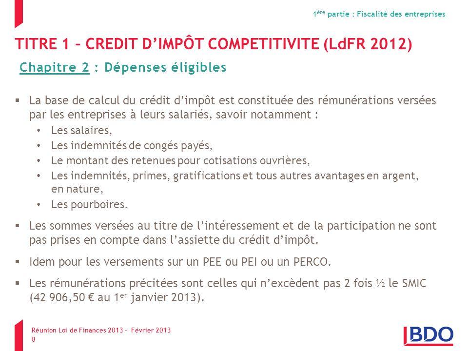 TITRE 1 – CREDIT DIMPÔT COMPETITIVITE (LdFR 2012) La base de calcul du crédit dimpôt est constituée des rémunérations versées par les entreprises à le