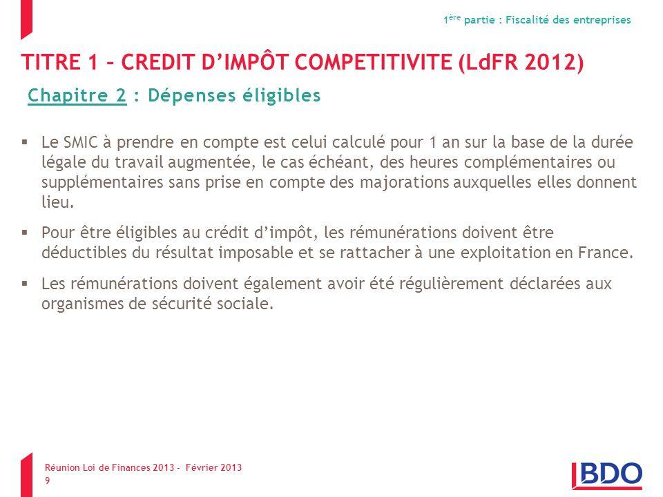 TITRE 1 – CREDIT DIMPÔT COMPETITIVITE (LdFR 2012) Le SMIC à prendre en compte est celui calculé pour 1 an sur la base de la durée légale du travail au