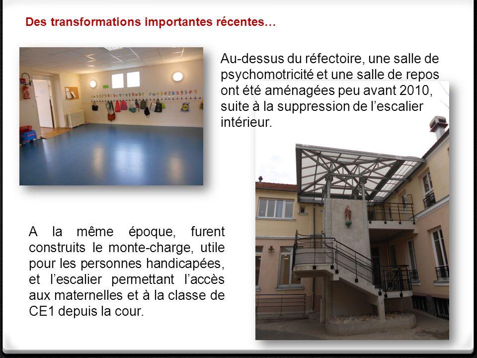 Au-dessus du réfectoire, une salle de psychomotricité et une salle de repos ont été aménagées peu avant 2010, suite à la suppression de lescalier intérieur.