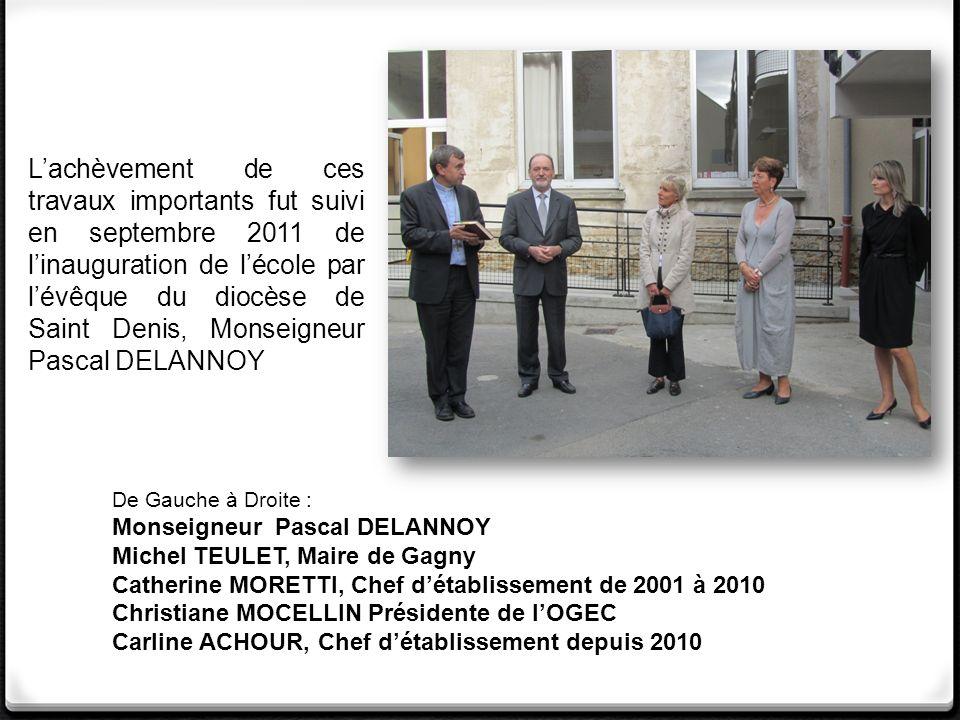Lachèvement de ces travaux importants fut suivi en septembre 2011 de linauguration de lécole par lévêque du diocèse de Saint Denis, Monseigneur Pascal