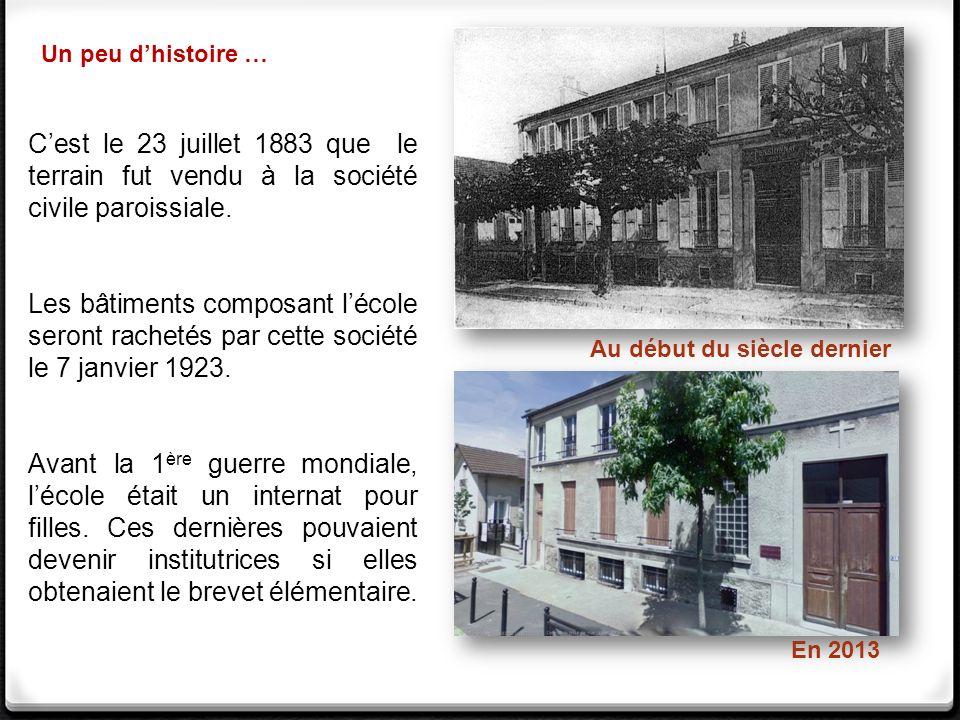 Cest le 23 juillet 1883 que le terrain fut vendu à la société civile paroissiale. Les bâtiments composant lécole seront rachetés par cette société le