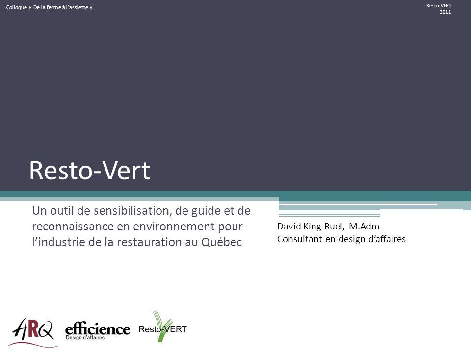 Resto-Vert Un outil de sensibilisation, de guide et de reconnaissance en environnement pour lindustrie de la restauration au Québec David King-Ruel, M