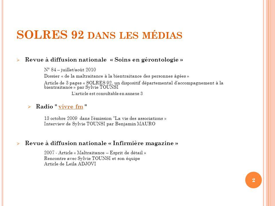 SOLRES 92 DANS LES MÉDIAS Revue à diffusion nationale « Soins en gérontologie » N° 84 – juillet/août 2010 Dossier « de la maltraitance à la bientraita