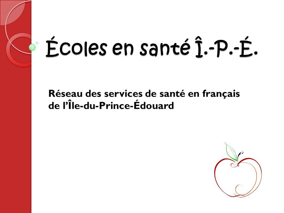 Écoles en santé Î.-P.-É. Réseau des services de santé en français de lÎle-du-Prince-Édouard