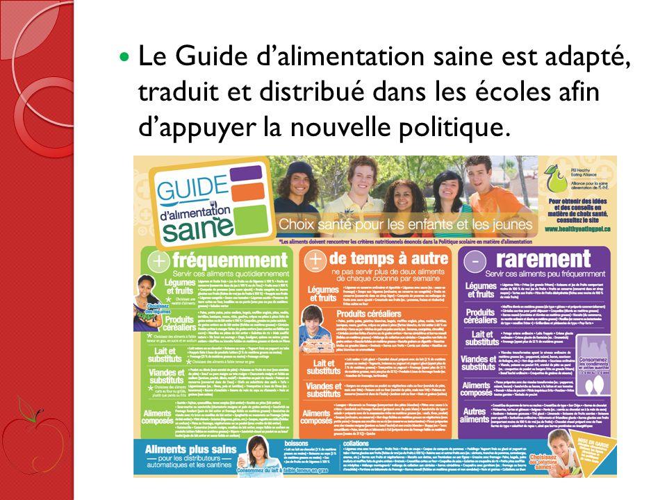 Le Guide dalimentation saine est adapté, traduit et distribué dans les écoles afin dappuyer la nouvelle politique.
