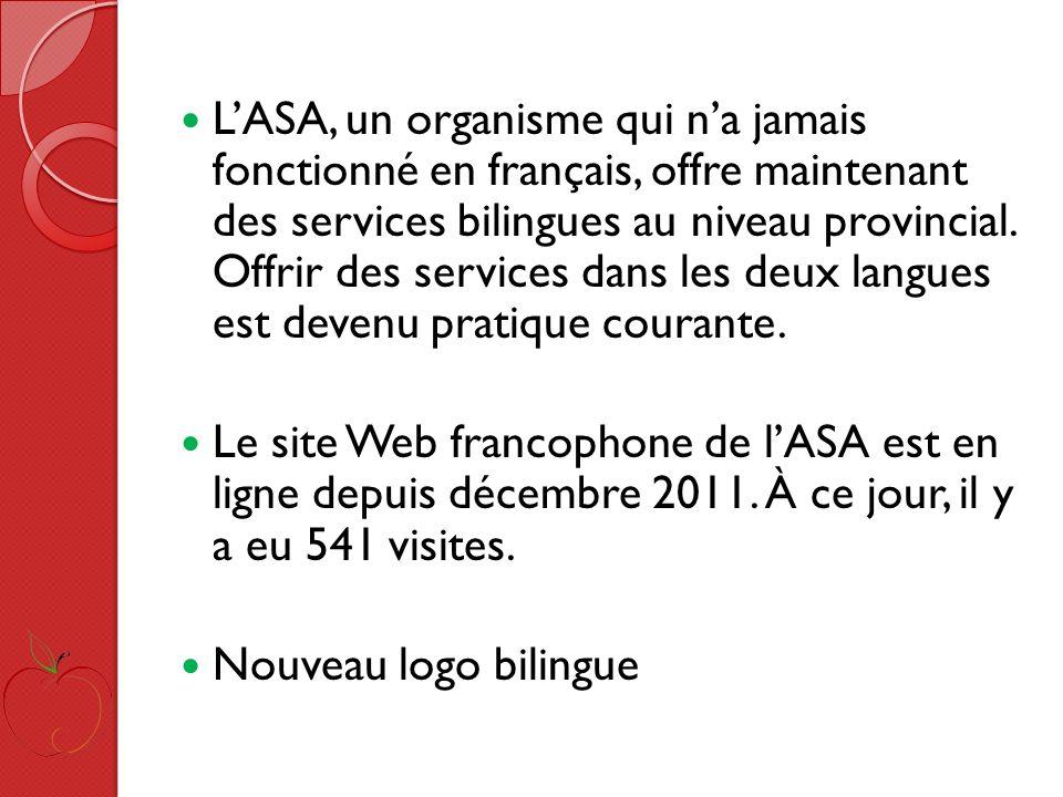 LASA, un organisme qui na jamais fonctionné en français, offre maintenant des services bilingues au niveau provincial.