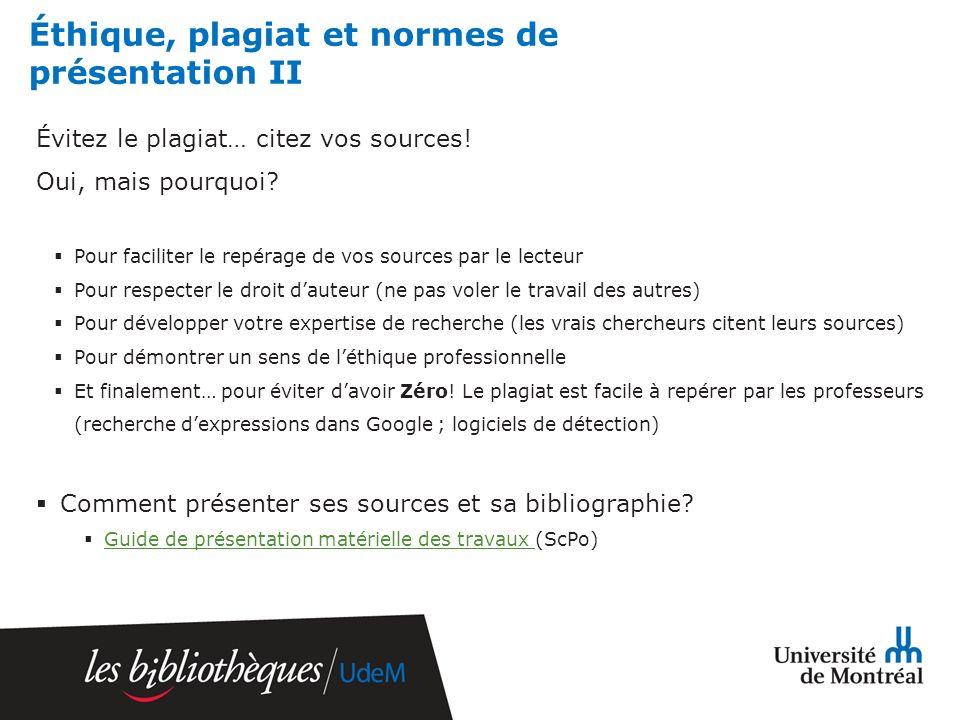 Éthique, plagiat et normes de présentation II Évitez le plagiat… citez vos sources.