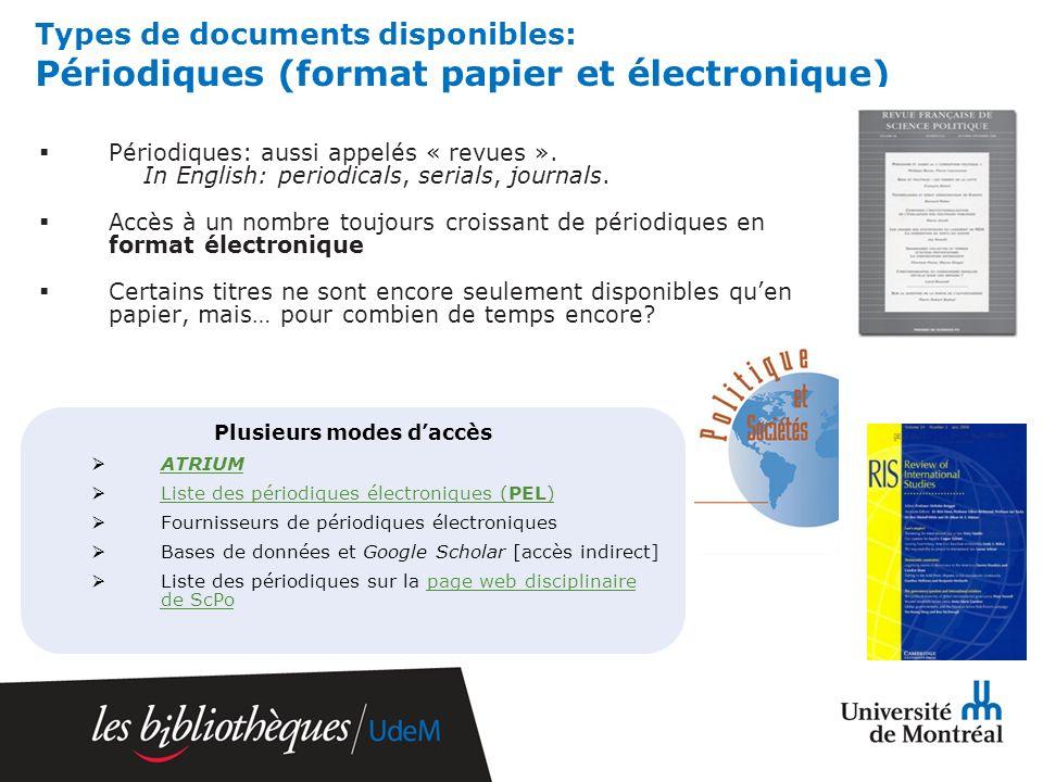 Types de documents disponibles: Périodiques (format papier et électronique) Périodiques: aussi appelés « revues ».