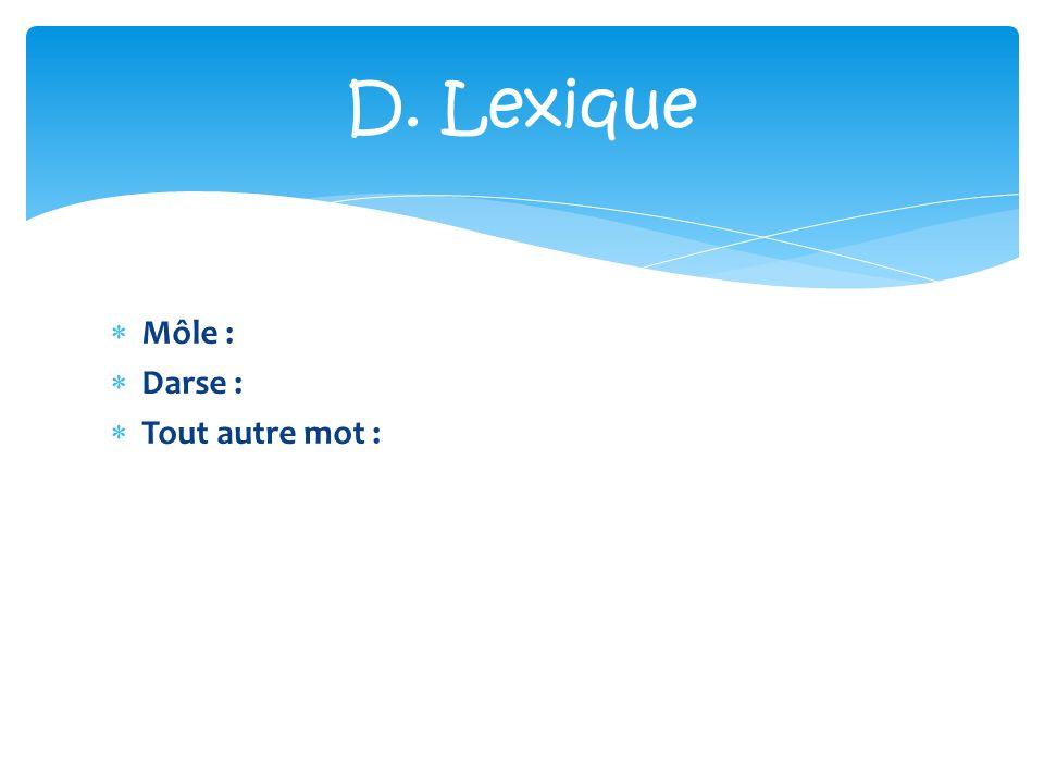 Môle : Darse : Tout autre mot : D. Lexique