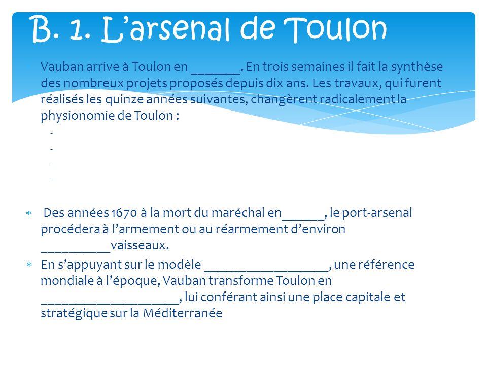 Vauban arrive à Toulon en _______. En trois semaines il fait la synthèse des nombreux projets proposés depuis dix ans. Les travaux, qui furent réalisé