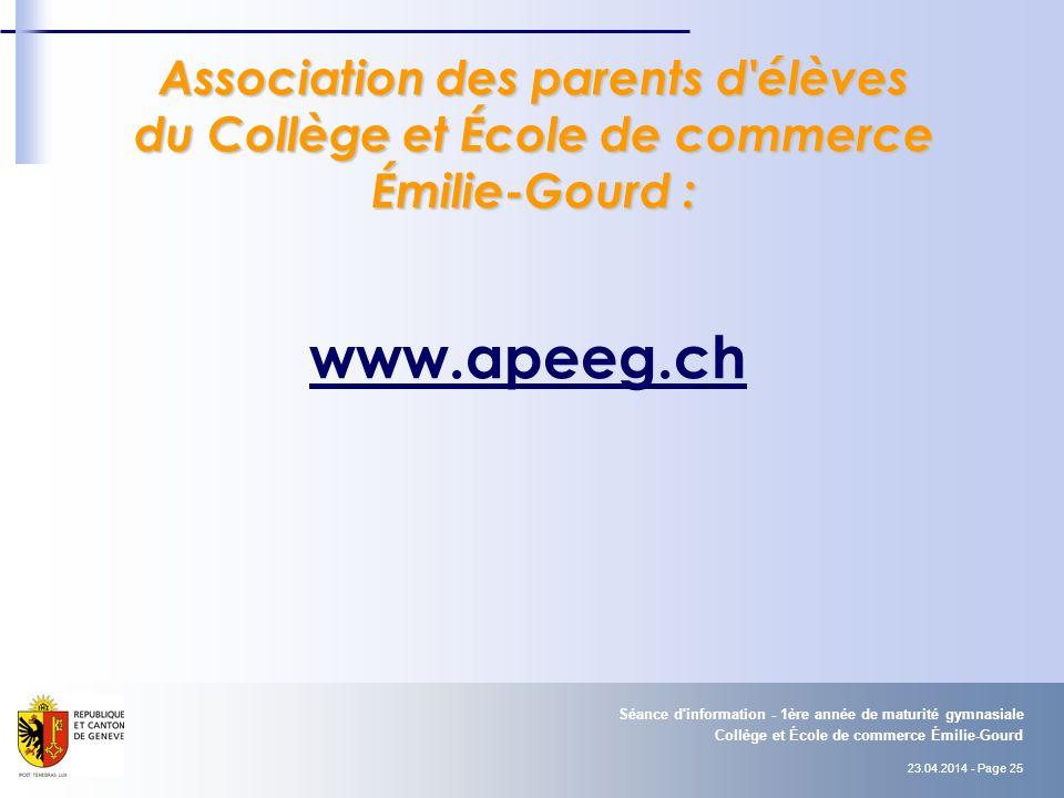 23.04.2014 - Page 25 Collège et École de commerce Émilie-Gourd Séance d'information - 1ère année de maturité gymnasiale www.apeeg.ch Association des p