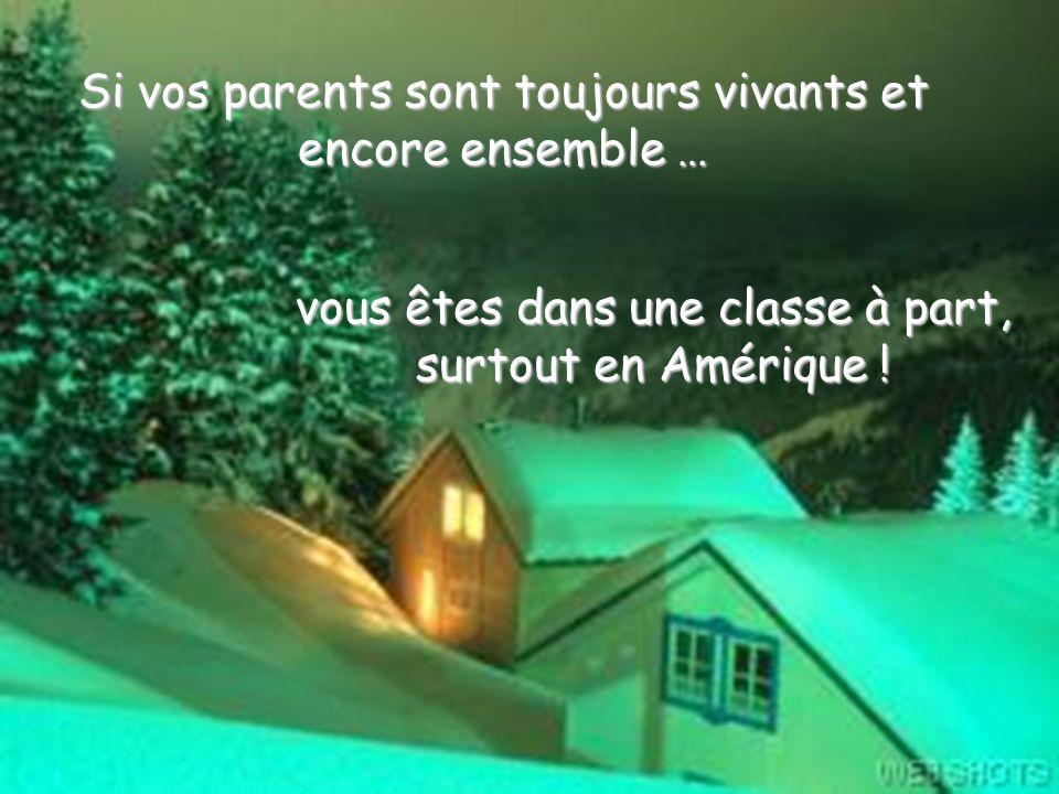Si vos parents sont toujours vivants et encore ensemble … vous êtes dans une classe à part, surtout en Amérique !