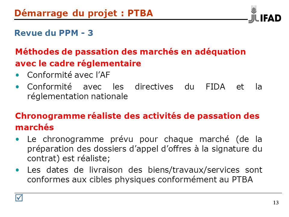 13 Méthodes de passation des marchés en adéquation avec le cadre réglementaire Conformité avec lAF Conformité avec les directives du FIDA et la réglem