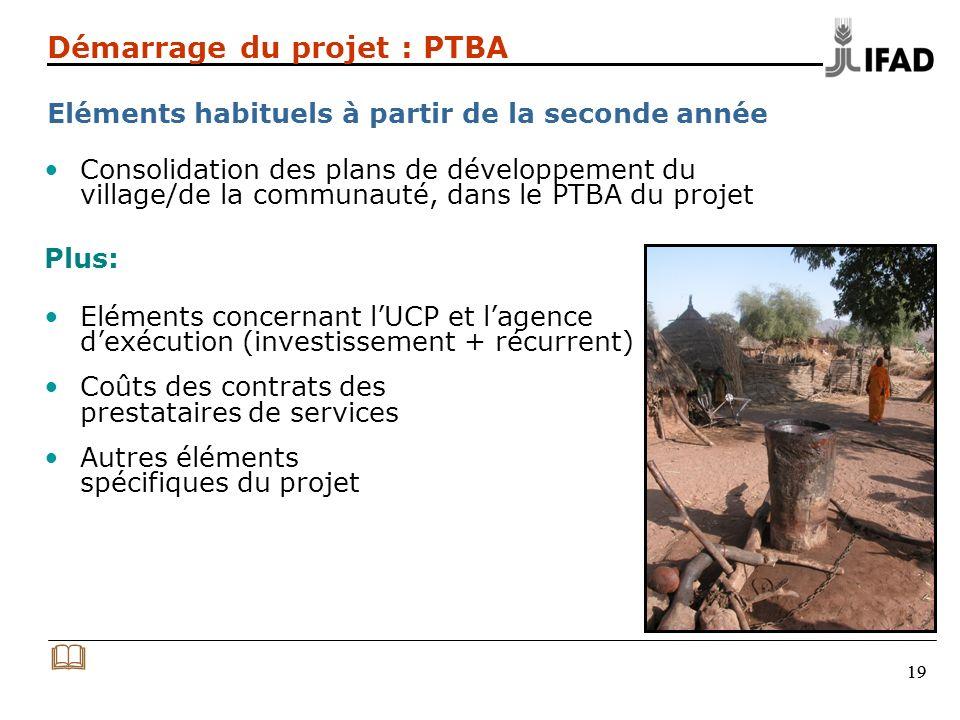 19 Consolidation des plans de développement du village/de la communauté, dans le PTBA du projet Plus: Eléments concernant lUCP et lagence dexécution (