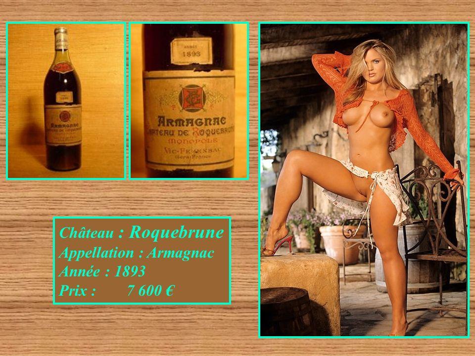 Château : Roquebrune Appellation : Armagnac Année : 1893 Prix : 7 600