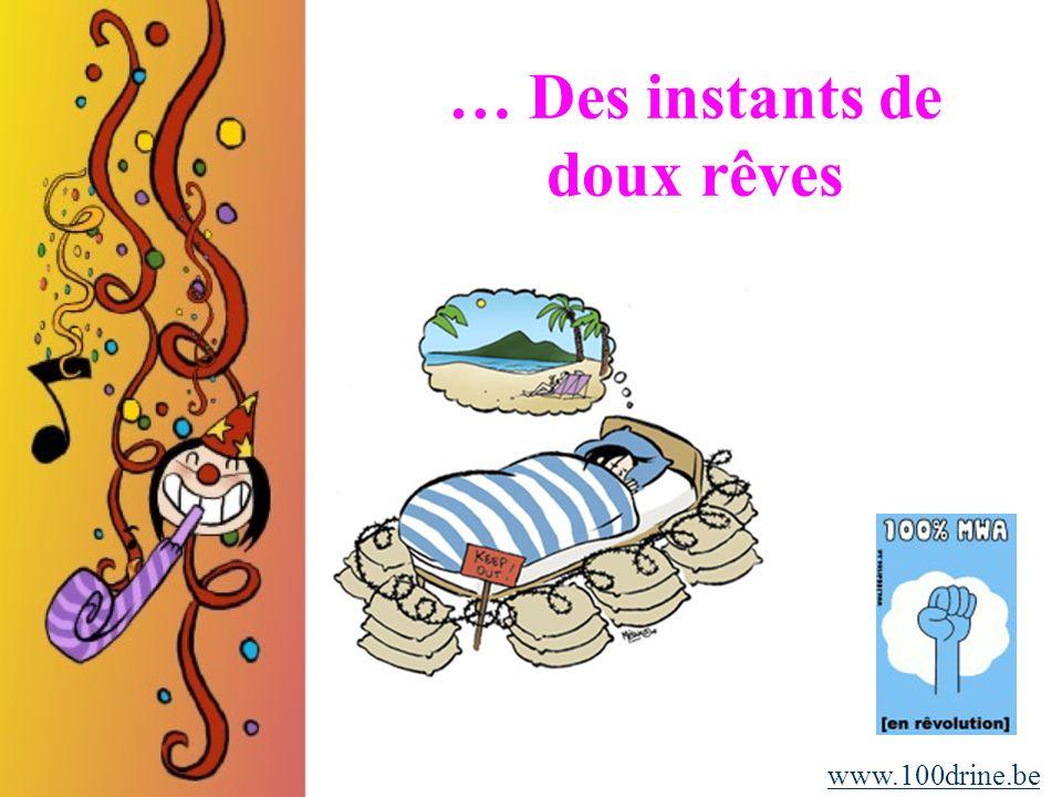 … Des instants de doux rêves www.100drine.be