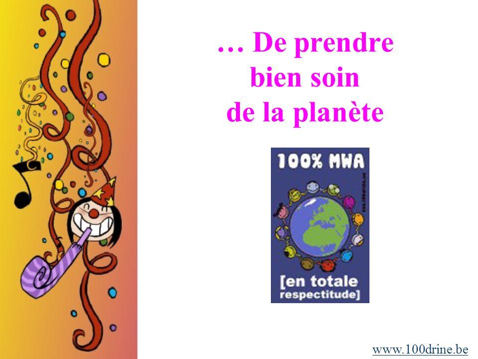 … De prendre bien soin de la planète www.100drine.be