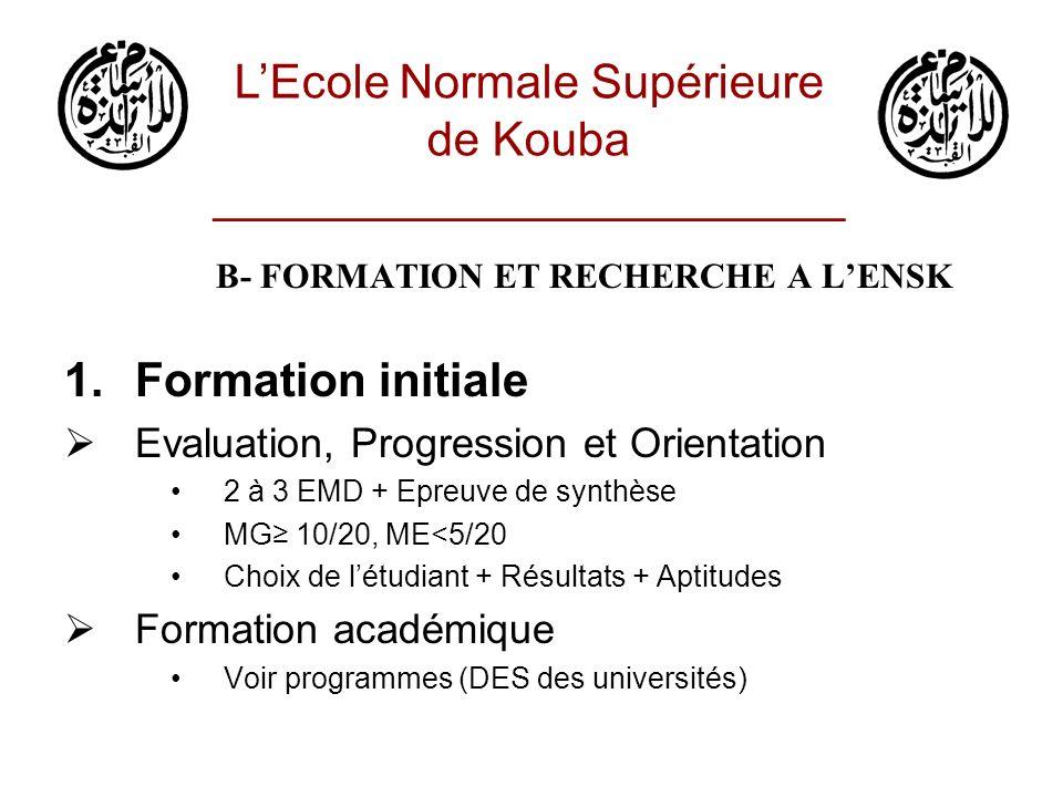 B- FORMATION ET RECHERCHE A LENSK 1.Formation initiale Evaluation, Progression et Orientation 2 à 3 EMD + Epreuve de synthèse MG 10/20, ME<5/20 Choix
