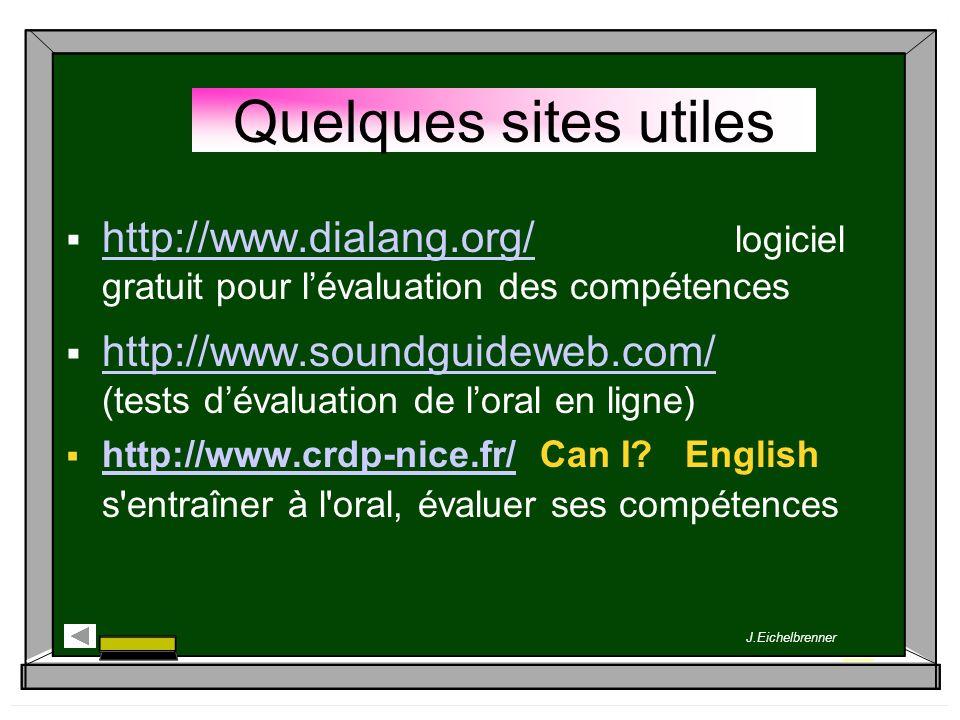 Quelques sites utiles http://www.dialang.org/ logiciel gratuit pour lévaluation des compétences http://www.dialang.org/ http://www.soundguideweb.com/