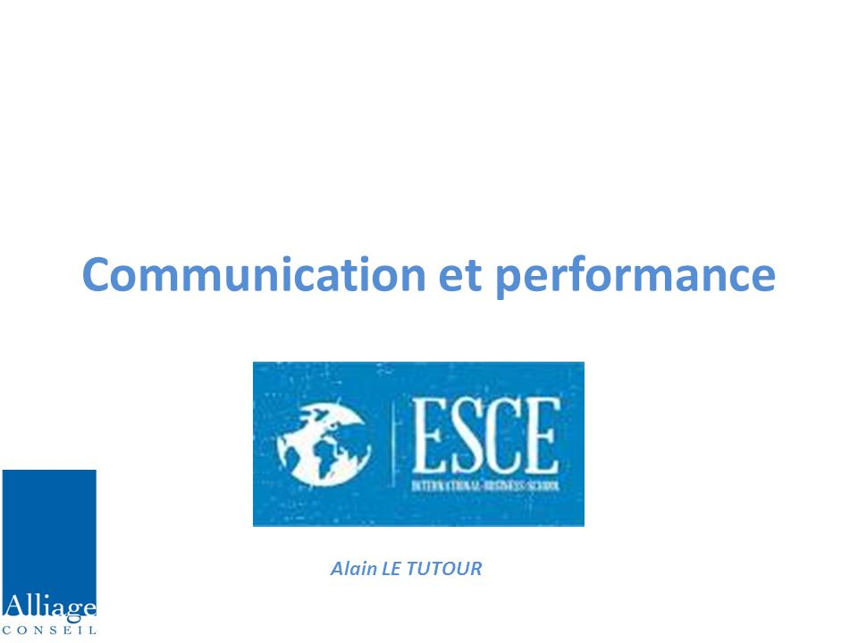 Communication et performance Alain LE TUTOUR