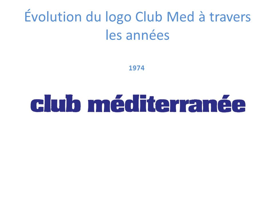 1974 Évolution du logo Club Med à travers les années
