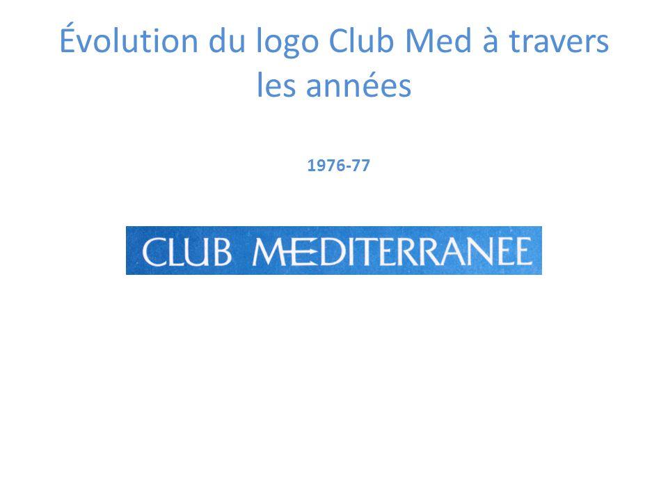 1976-77 Évolution du logo Club Med à travers les années